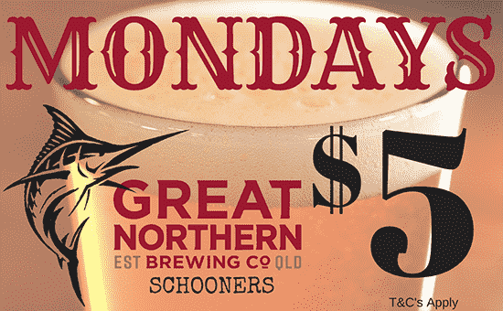 $5 Great Northerns on Monday