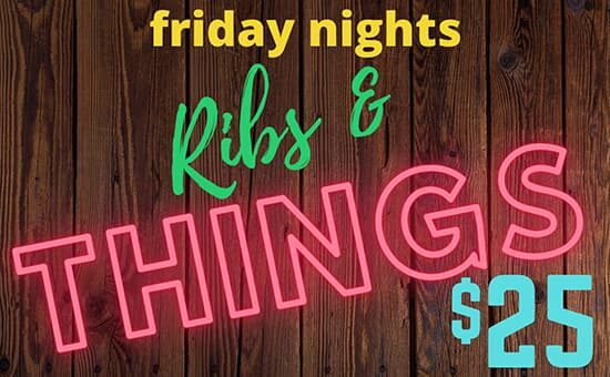 Ribs and Things Friday Nights